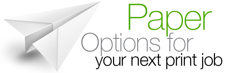 Paper Options for Your Next Print Job