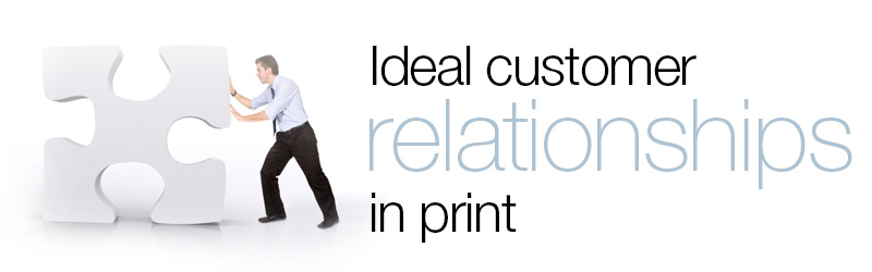 Ideal Customer Relationships in Print