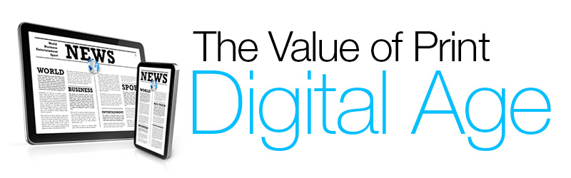 The Value of Print in a Digital Age