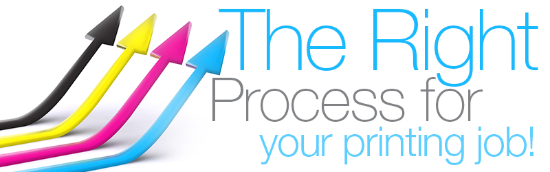 The Right Process for your Printing Job